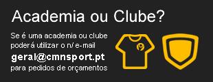 Academia ou Clube? Se é uma academia ou clube poderá utilizar o n/ e-mail geral@cmnsport.pt para pedidos de orçamentos