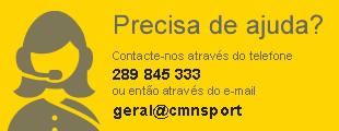 Precisa de ajuda? Contacte-nos através do telefone 289 845 333 ou então através do e-mail geral@cmnsport.pt